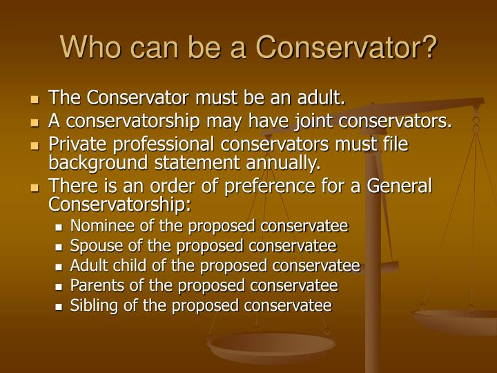 Who can be a conservator