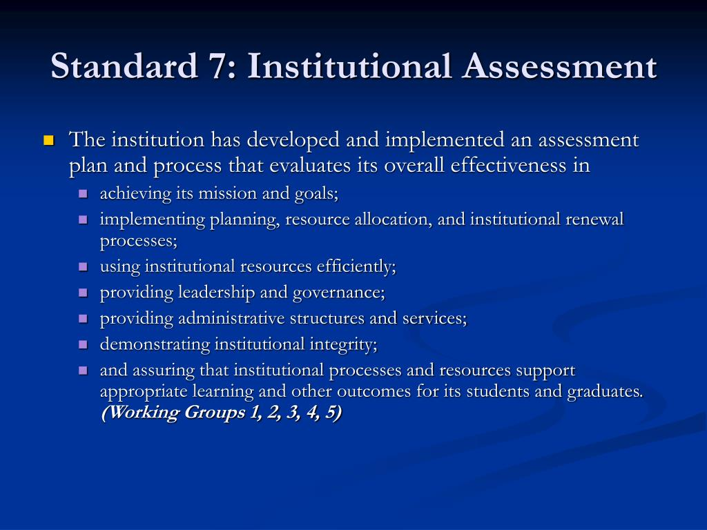 Standard 7: Institutional Assessment