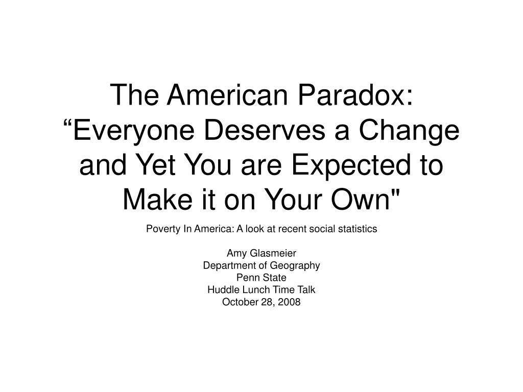 the american paradox everyone deserves a change and yet you are expected to make it on your own l.