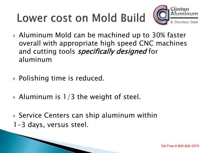 Lower cost on mold build