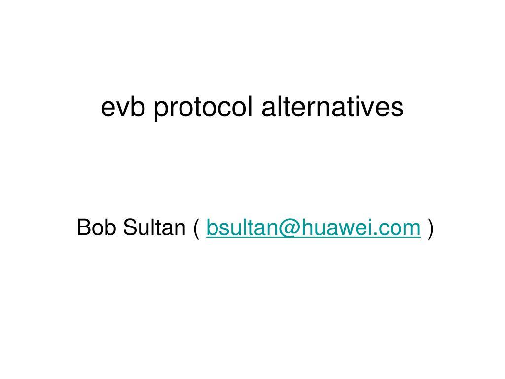 evb protocol alternatives l.