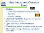 major hexavalent chromium uses25