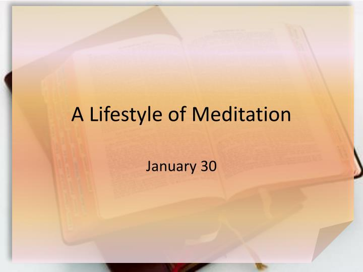 A lifestyle of meditation