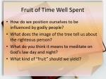 fruit of time well spent1