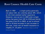 root causes health care costs