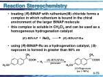 reaction stereochemistry75