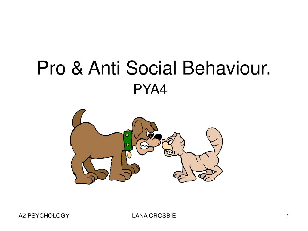 pro anti social behaviour l.