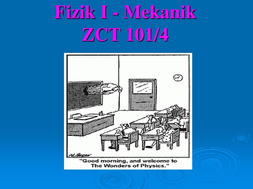fizik i mekanik zct 101 4 l.