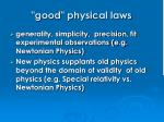 good physical laws