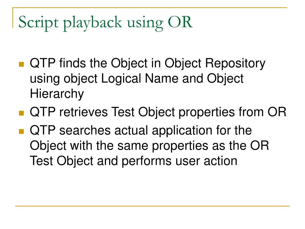 Script playback using OR