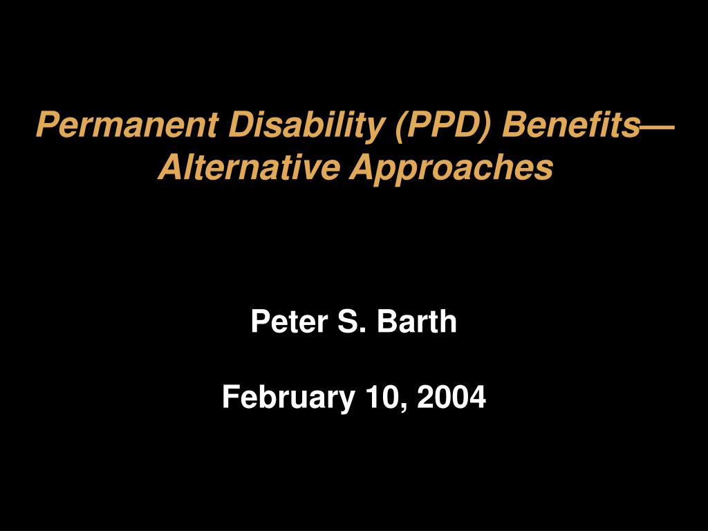 permanent disability ppd benefits alternative approaches l.