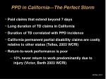 ppd in california the perfect storm