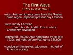 the first wave 1870 s to world war ii
