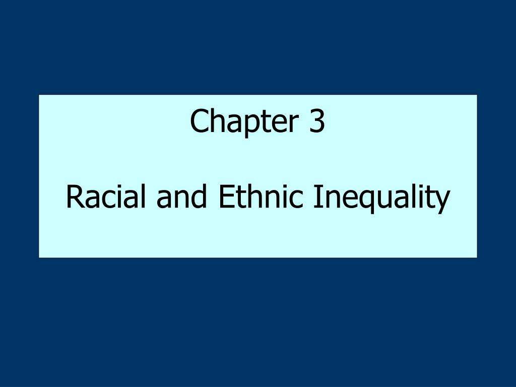 chapter 3 racial and ethnic inequality l.