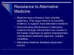 resistance to alternative medicine