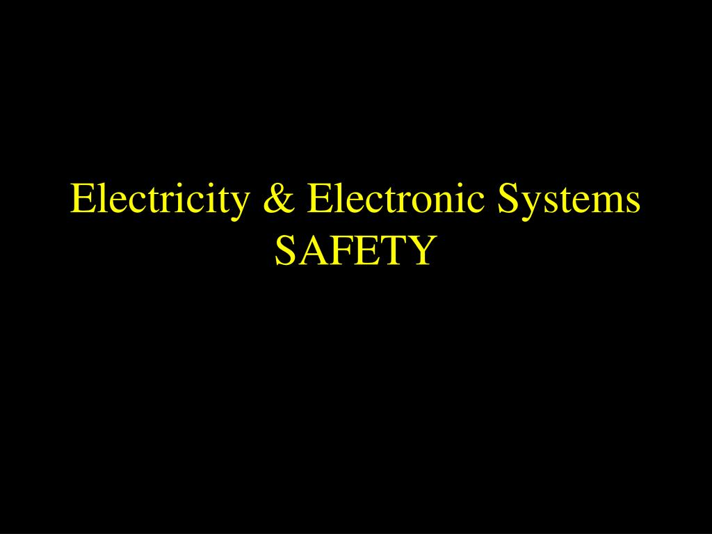 electricity electronic systems safety l.