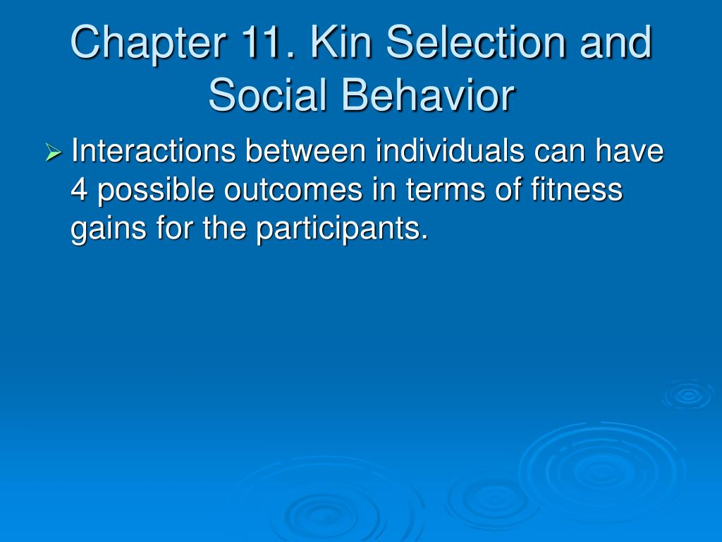 chapter 11 kin selection and social behavior l.