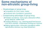 some mechanisms of non altruistic group living