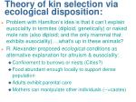 theory of kin selection via ecological disposition