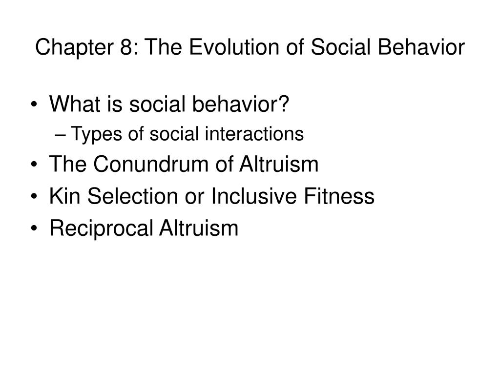 Chapter 8: The Evolution of Social Behavior