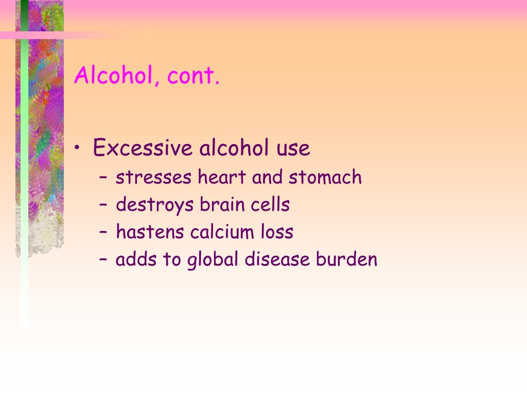 Alcohol, cont.