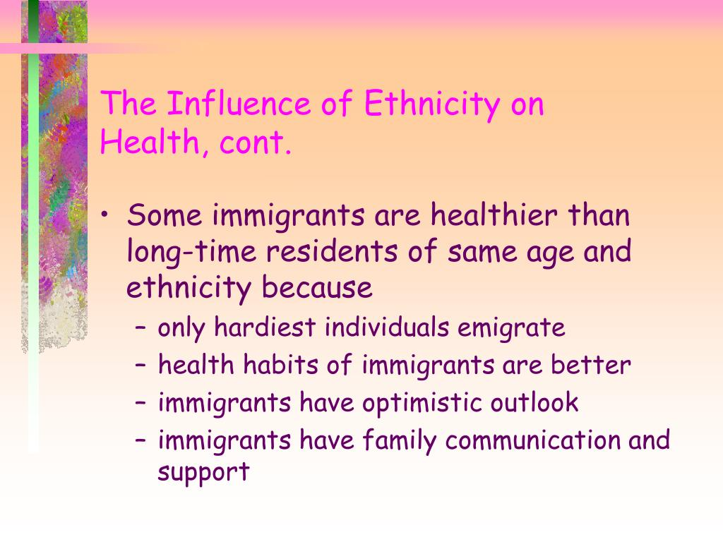The Influence of Ethnicity on Health, cont.