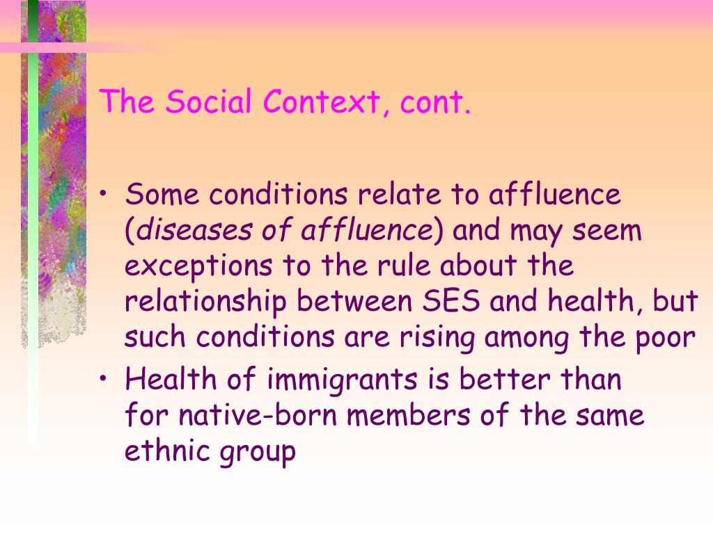 The Social Context, cont.