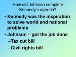how did johnson complete kennedy s agenda
