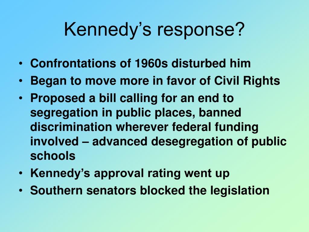 Kennedy's response?