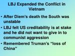 lbj expanded the conflict in vietnam
