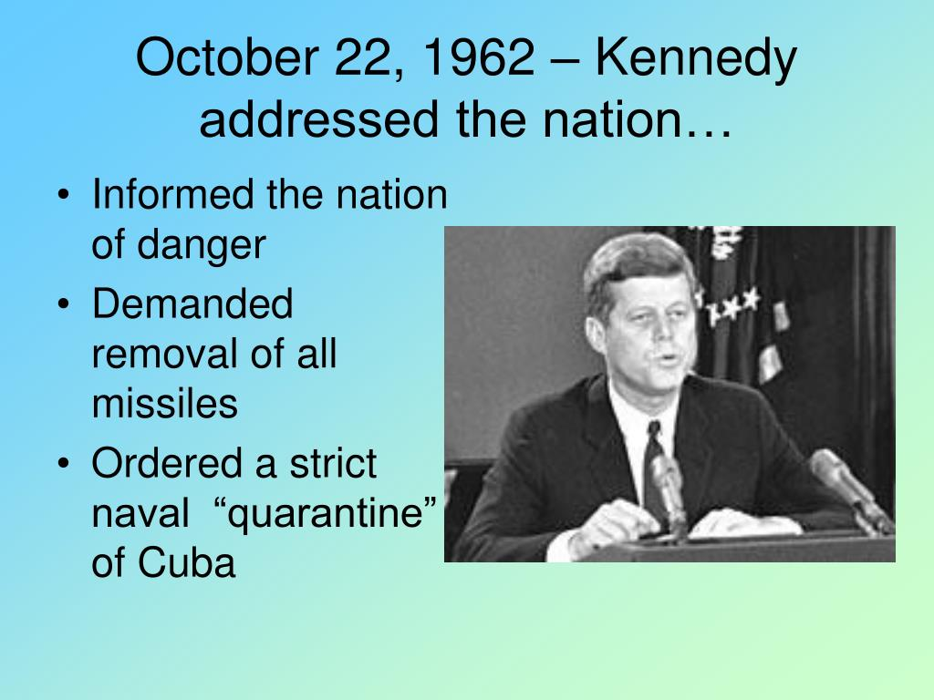 October 22, 1962 – Kennedy addressed the nation…