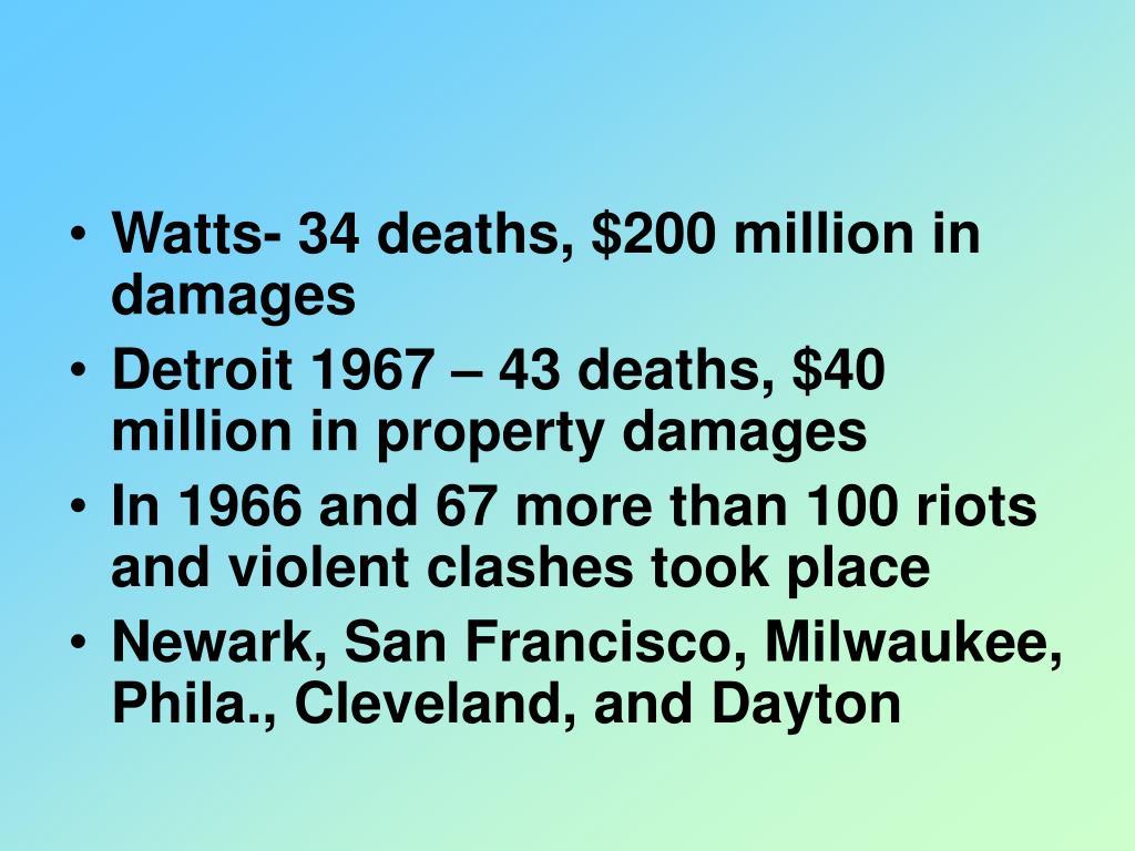 Watts- 34 deaths, $200 million in damages
