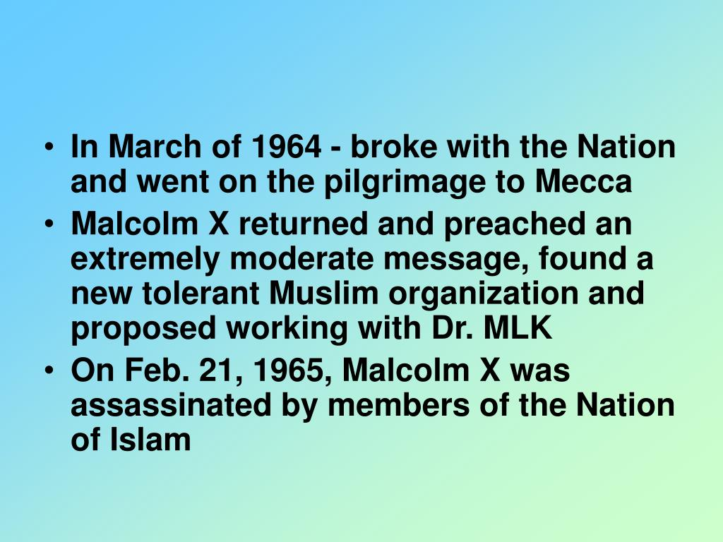 In March of 1964 - broke with the Nation and went on the pilgrimage to Mecca