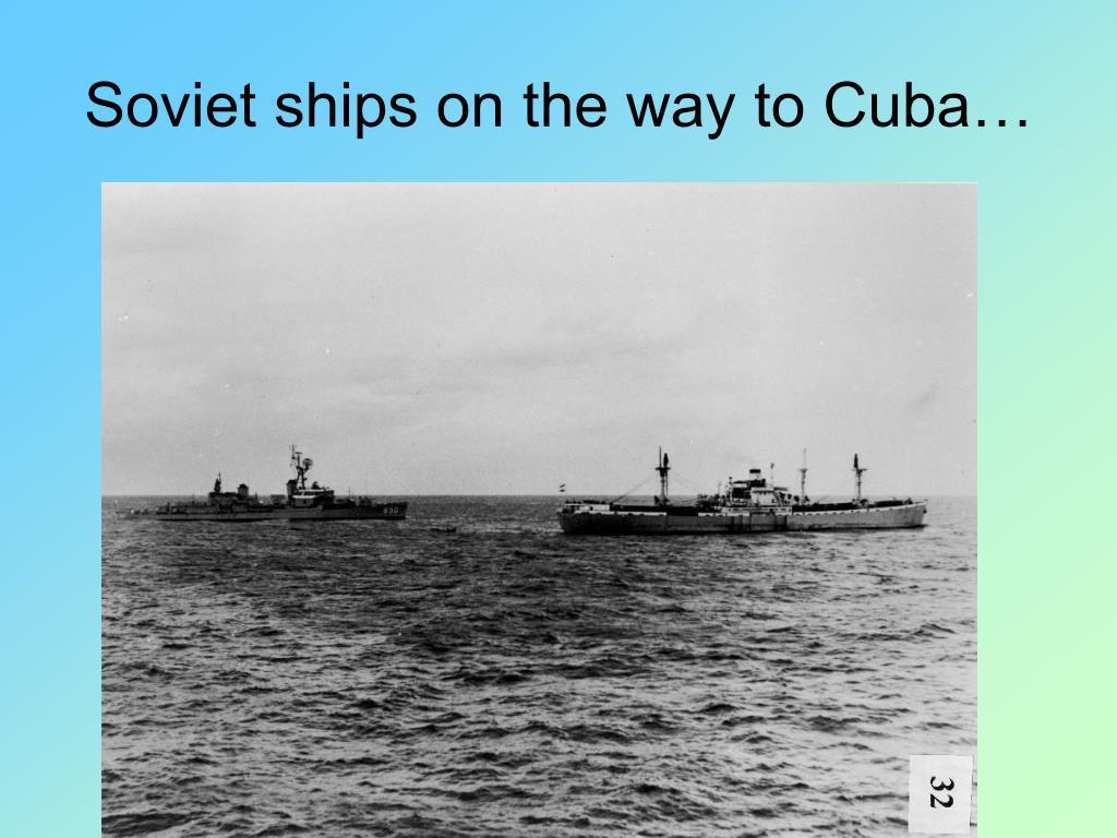 Soviet ships on the way to Cuba…
