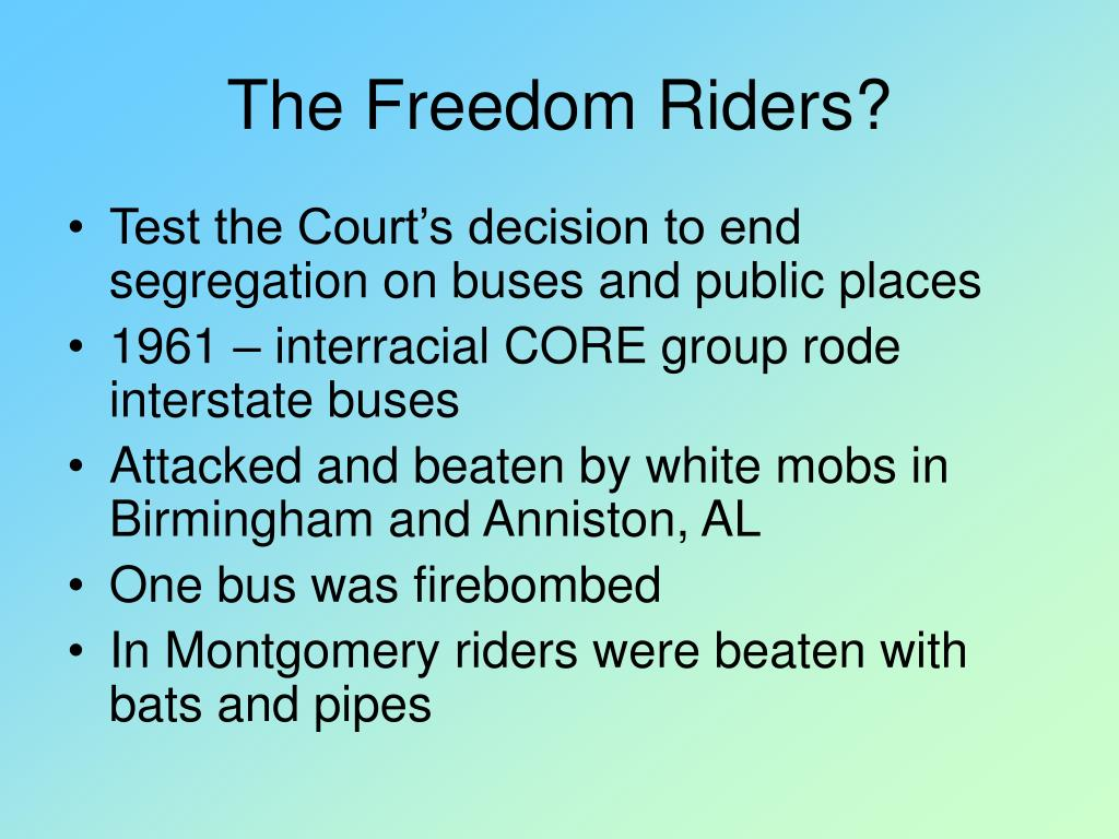 The Freedom Riders?