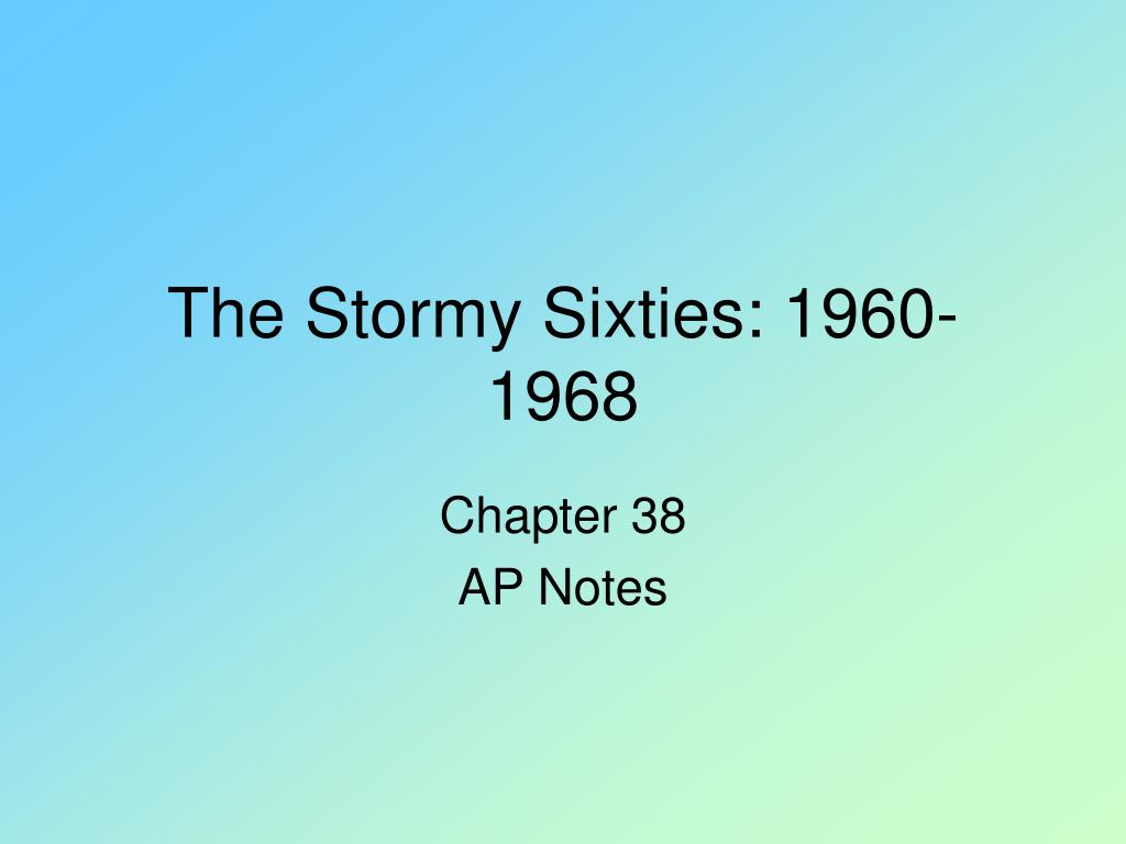 the stormy sixties 1960 1968 l.