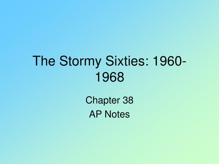 The stormy sixties 1960 1968