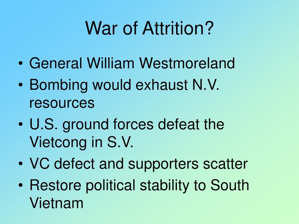 War of Attrition?
