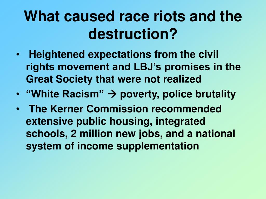 What caused race riots and the destruction?