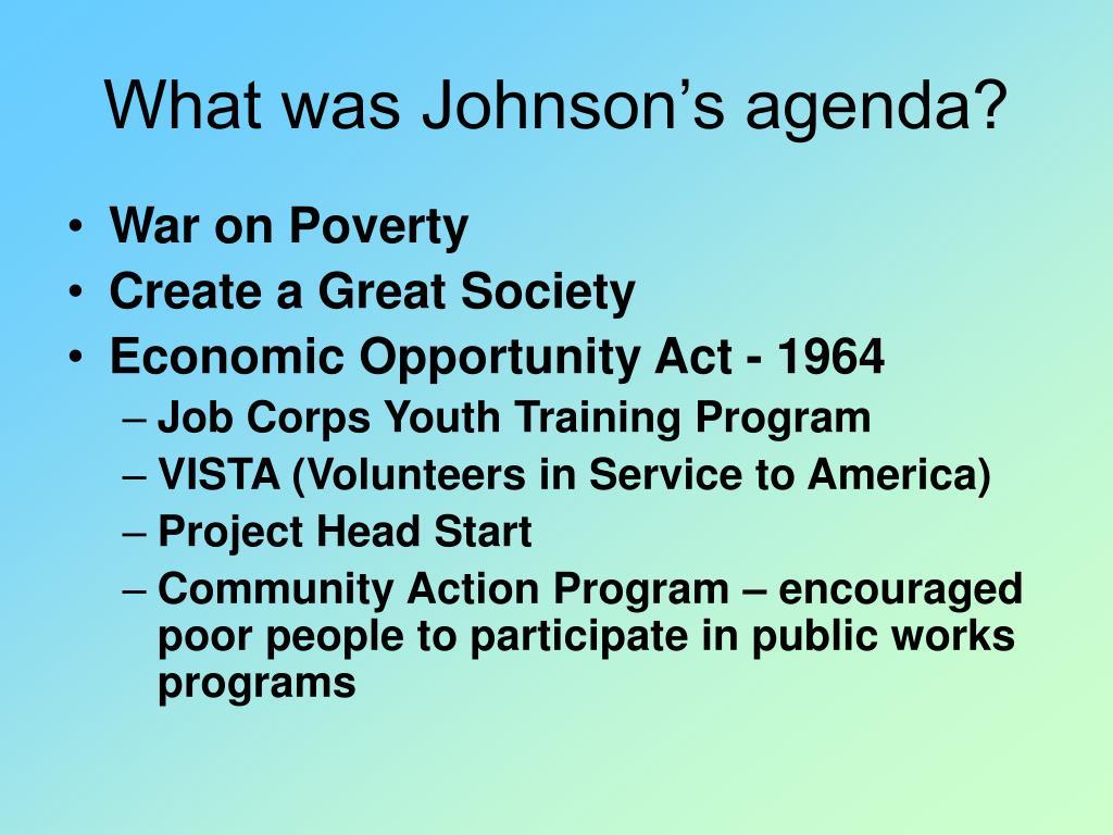 What was Johnson's agenda?