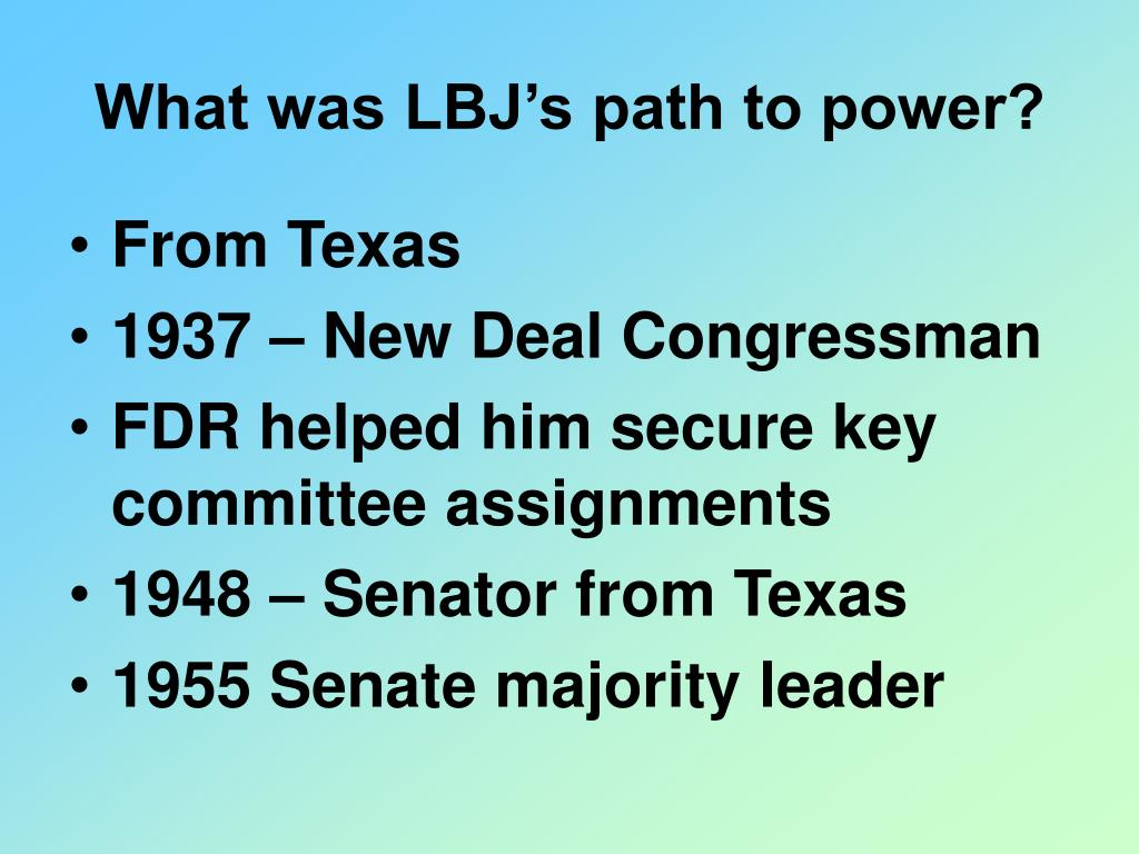 What was LBJ's path to power?