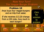 now your turn the veggie burger problem