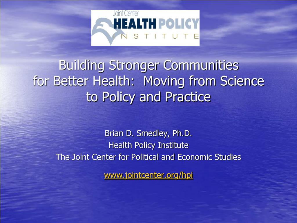 building stronger communities for better health moving from science to policy and practice l.