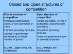closed and open structures of competition
