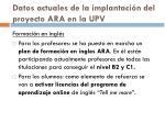 datos actuales de la implantaci n del proyecto ara en la upv13