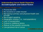 understanding cancer health disparities sociodemographic and cultural factors