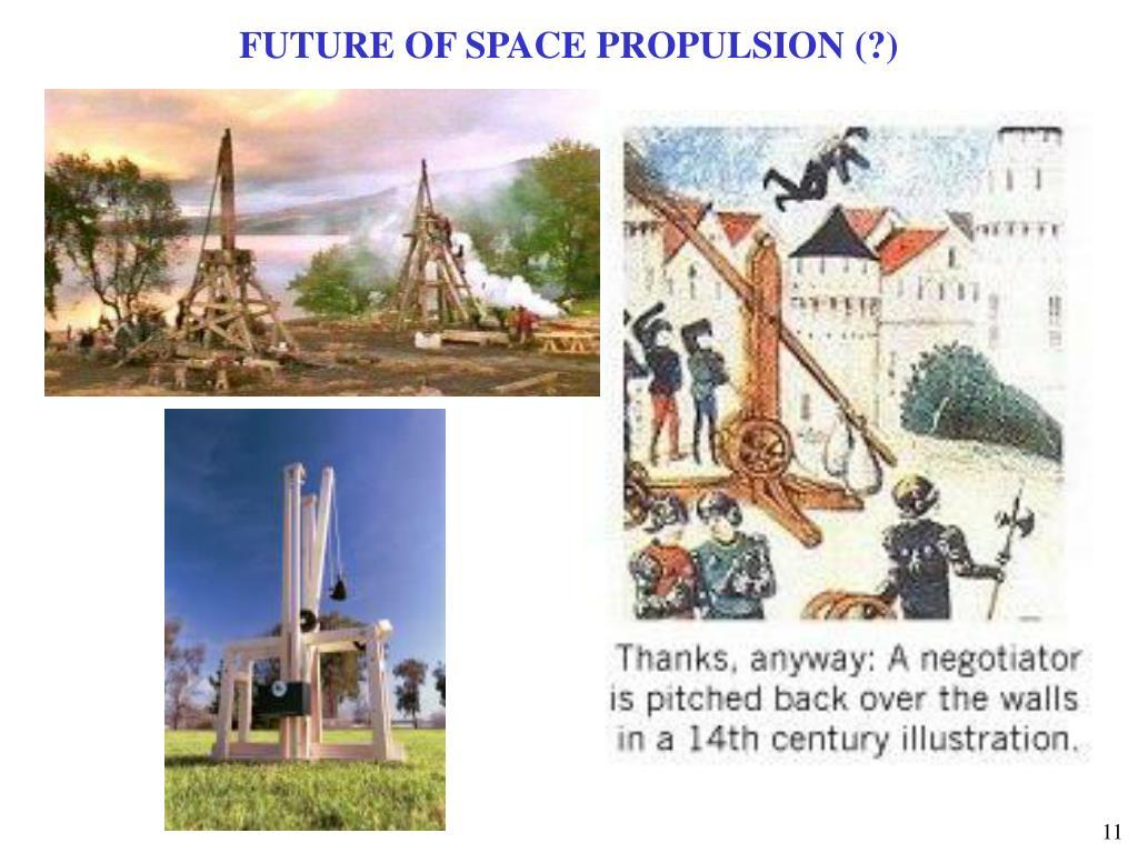 FUTURE OF SPACE PROPULSION (?)