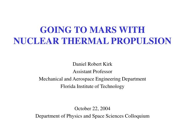 Going to mars with nuclear thermal propulsion