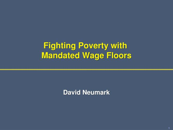 fighting poverty with mandated wage floors n.