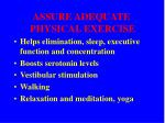 assure adequate physical exercise